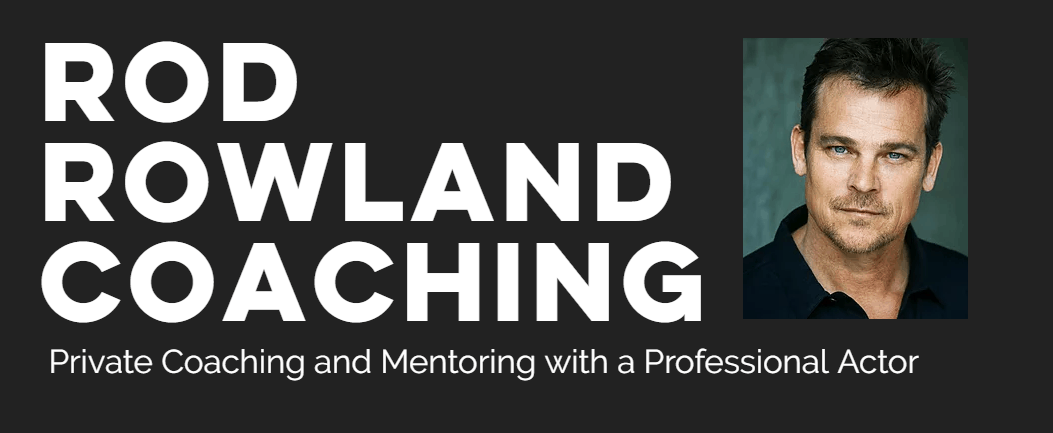 Rod Rowland Coaching - best online acting coaching